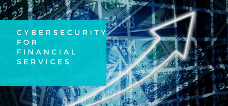 Cybersecurity for Financial Services