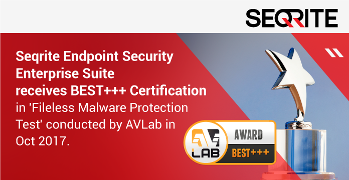 Seqrite Endpoint Security Enterprise Suite receives BEST+++ certification from AVLab in Fileless Malware Protection Test