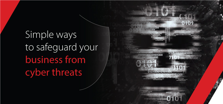 Simple ways to safeguard your business from cyber threats