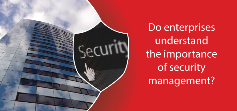 How important is it to understand enterprise security management?