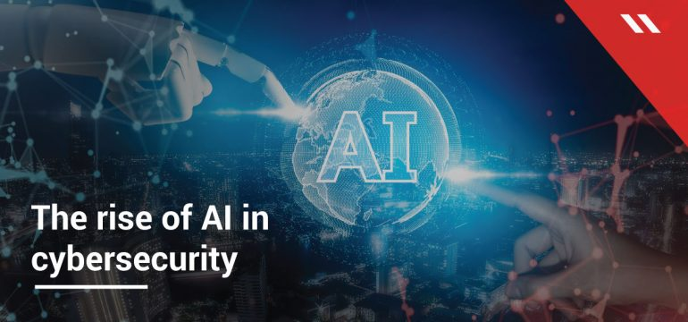 The-rise-of-AI-in-cybersecurity
