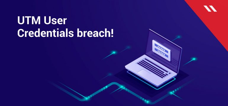 UTM-User-Credentials-breach!