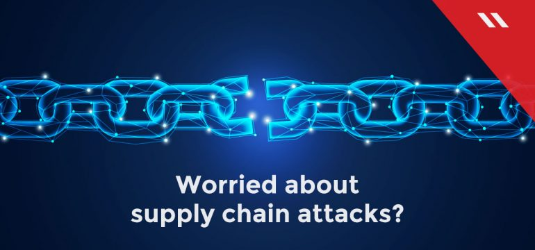 Worried-about-supply-chain-attack
