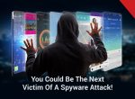 You could be the next victim of a spyware attack!