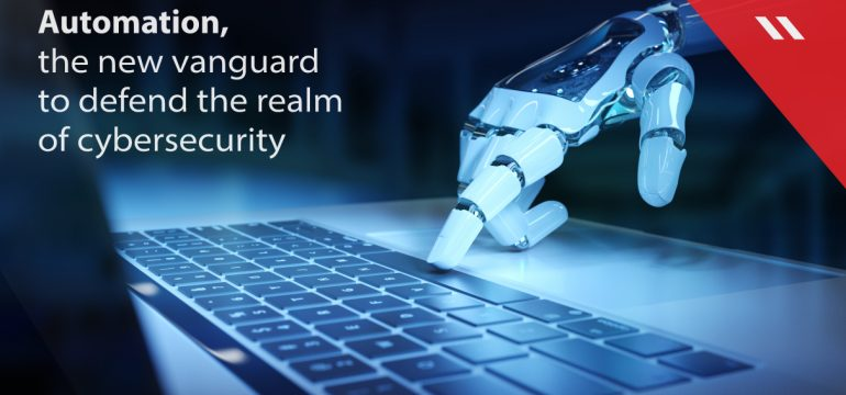 Automation,-the-new-vanguard-to-defend-the-realm-of-cybersecurity
