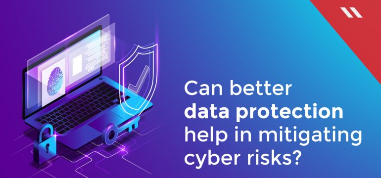 Can-better-data-protection-help-in-mitigating-cyber-risks