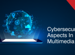 Cybersecurity-aspects-in-multimedia