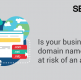 Can businesses be attacked due to unsecured domain names?