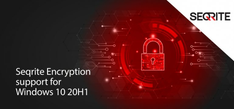 Seqrite Encryption support for Windows 10 20H1