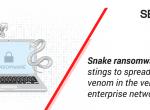 Snake Ransomware brings impending doom to enterprise networks