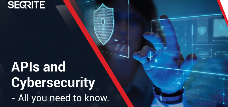 APIs and Cybersecurity - All you need to know.