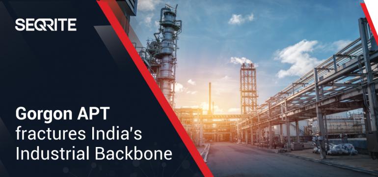 Gorgon APT fractures India's Industrial Backbone