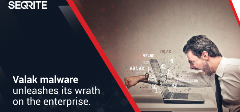 Valak malware unleashes its wrath on the enterprise.