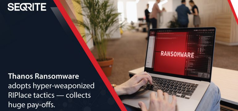 Thanos Ransomware adopts hyper-weaponized RIPlace tactics — collects huge pay-offs.