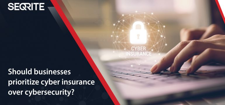Should businesses prioritize cyber insurance over cybersecurity?