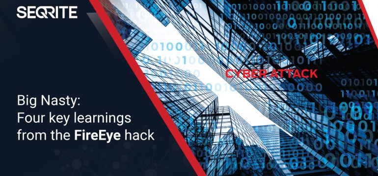 Big Nasty: Four key learnings from the FireEye hack