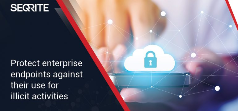 Protect enterprise endpoints against their use for illicit activities
